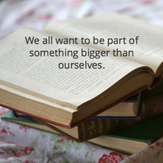 something-bigger-than-ourselves