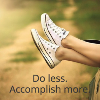 do-less-accomplish-more