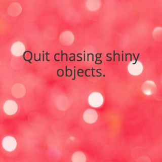 chasing-shiny-objects