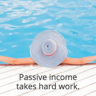 passive-income-hard-work