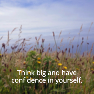 think-big-have-confidence