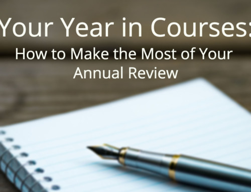 Your Year in Courses: How to Make the Most of Your Annual Review
