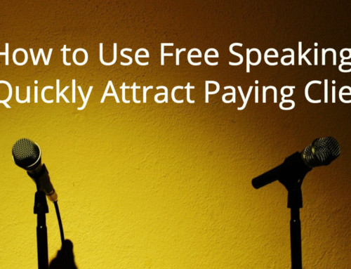 How to Use Free Speaking to Quickly Attract Paying Clients