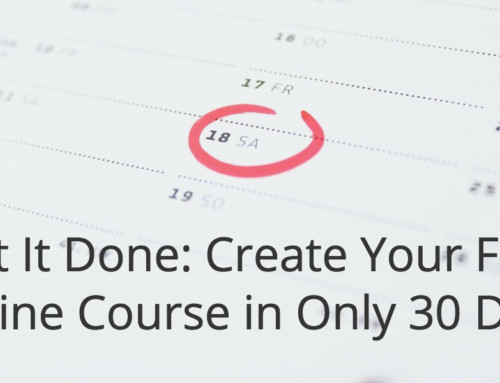 Get It Done: Create Your First Online Course in Only 30 Days