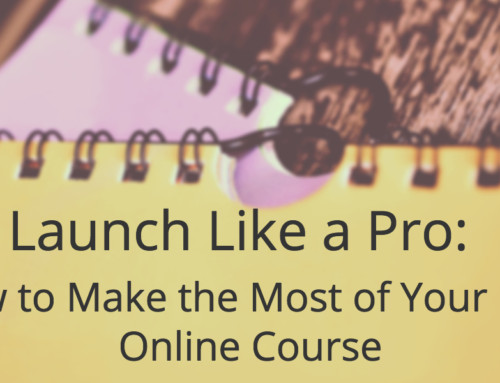 Launch Like a Pro: How to Make the Most of Your First Online Course