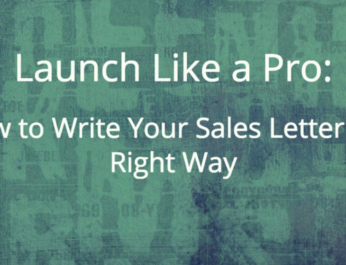 Launch Like a Pro: How to Write Your Sales Letter the Right Way