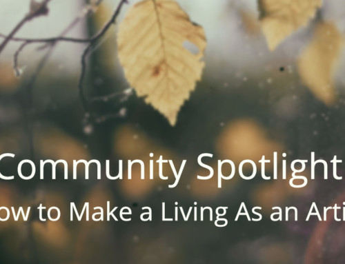 Community Spotlight: How to Make a Living As an Artist